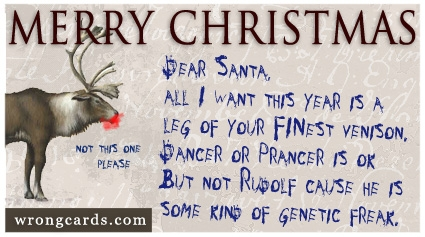 http://wrongcards.com/ecard/not-rudolf-please-santa