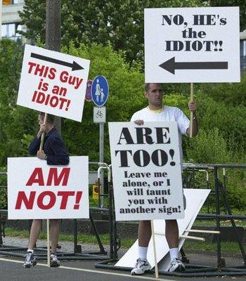 http://2.bp.blogspot.com/_2NEuKgGJyMU/Sax50-RgdeI/AAAAAAAAHHQ/GFwI_G7o7JQ/s1600-h/idiotprotest.jpg